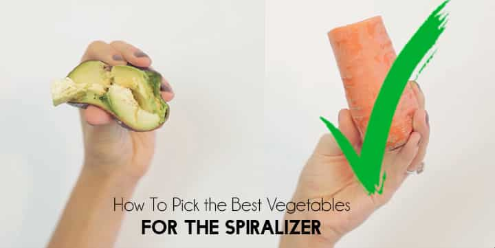How to Pick the Best Vegetables for the Spiralizer