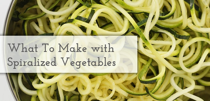 What To Make with Spiralized Vegetables   Inspiralized.com