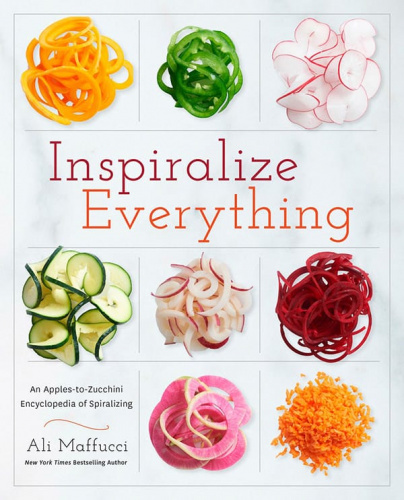 Inspiralize Everything Cookbook