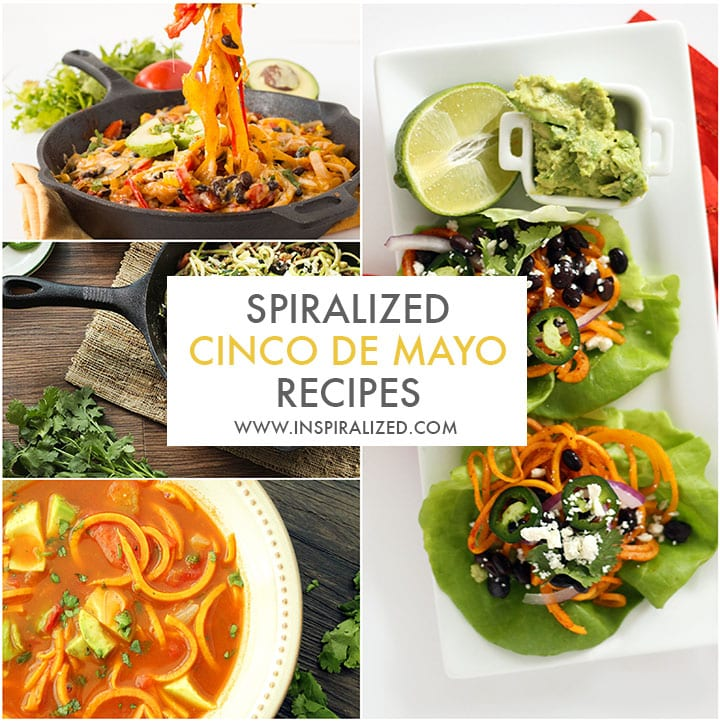 Spiralized Cinco de Mayo Recipes