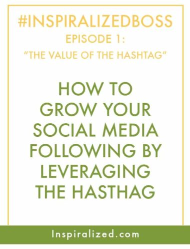 #InspiralizedBoss, Episode 1: The Value of the Hashtag