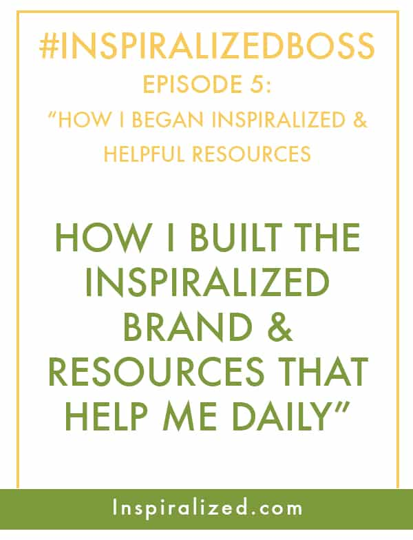 How I Built the Inspiralized Brand and Resources That Help Me Daily