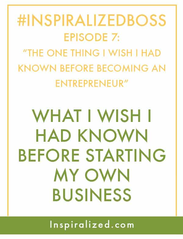 The One Thing I Wish I Had Known Before Becoming an Entrepreneur