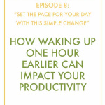 #InspiralizedBoss Episode 8: How Waking Up One Hour Earlier Can Impact your Productivity