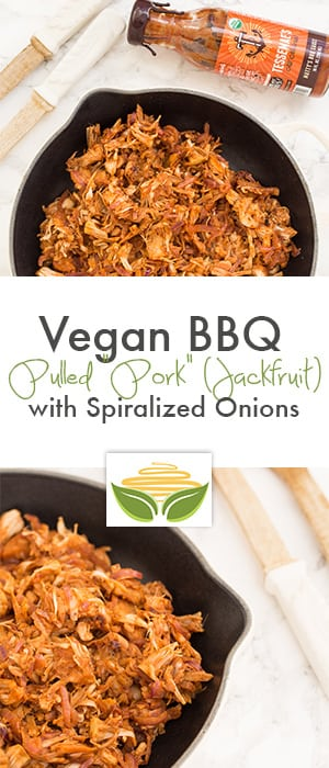 Vegan BBQ Pulled Pork (Jackfruit) with Spiralized Caramelized Onions