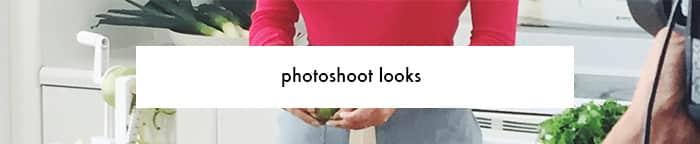 Photoshoot Looks