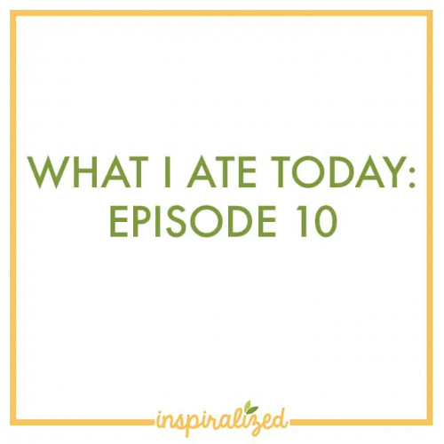 What I Ate Today