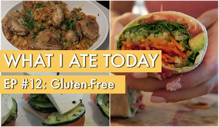 What I Ate Today: Episode 12, Gluten-Free