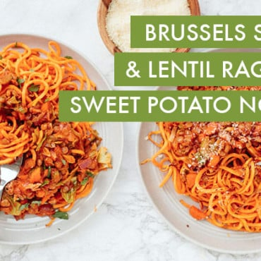Brussels Sprouts and Lentil Ragu with Sweet Potato Noodles (video)