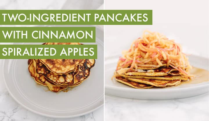 Two Ingredient Pancakes with Spiralized Apples