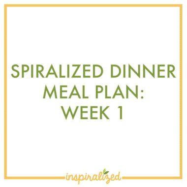 Spiralized Dinner Meal Plan: Week 1