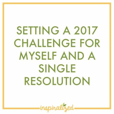 Setting a 2017 challenge for myself and a single resolution
