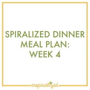 Spiralized Dinner Meal Plan: Week 4