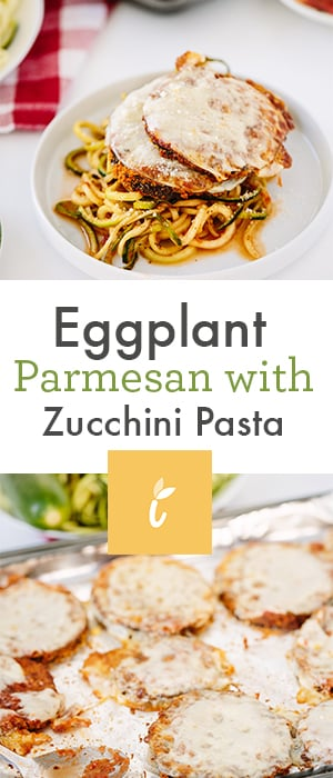 Eggplant Parmesan with Zucchini Pasta