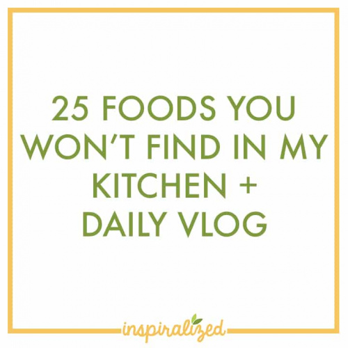 25 Foods You Won't Find In My Kitchen