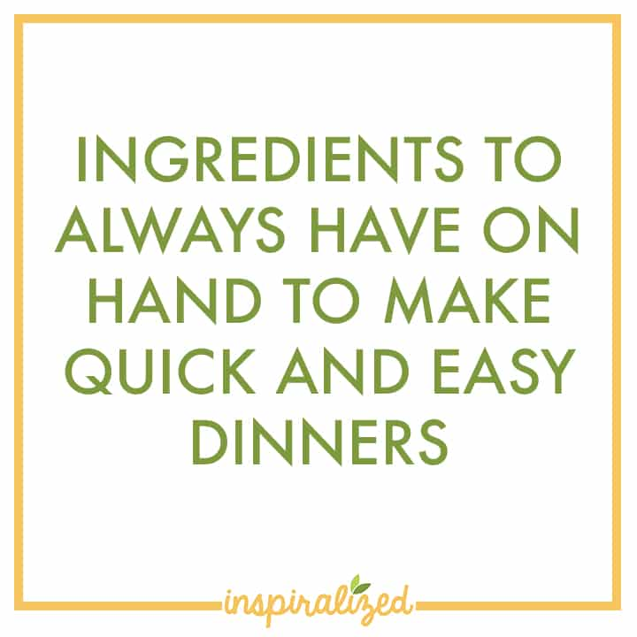 Ingredients to Always Have on Hand
