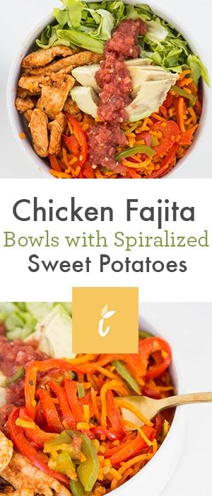 Chicken Fajita Bowls with Spiralized Sweet Potatoes