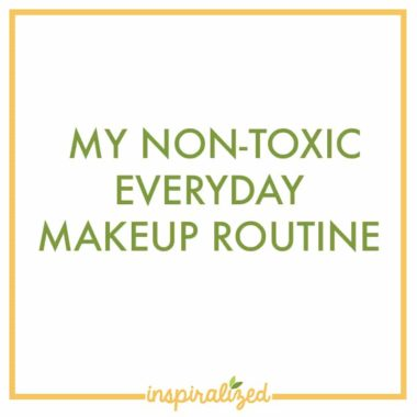 My Non-Toxic Everyday Makeup Routine