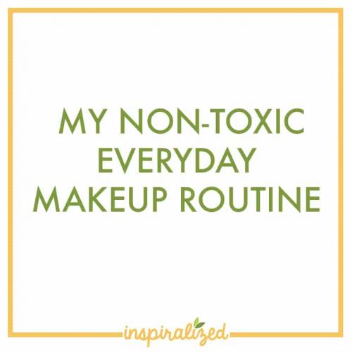 My Non-Toxic Everyday Makeup Routine