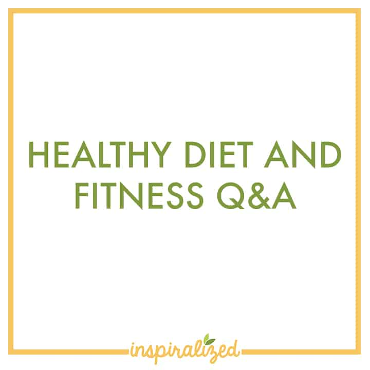 Healthy Diet And Fitness Q&A
