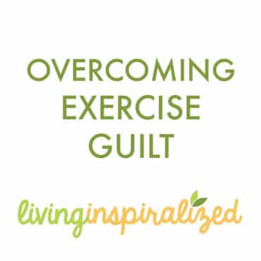 Overcoming Exercise Guilt