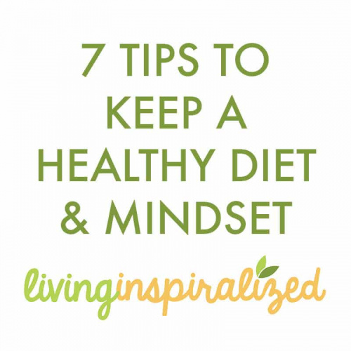 7 Tips to Keep a Healthy Diet & Mindset