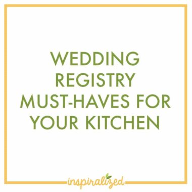 Wedding Registry Must-Haves For Your Kitchen