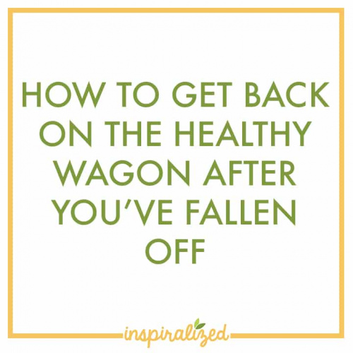 How To Get Back On the healthy Wagon