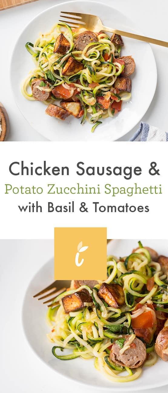 Chicken Sausage and Potato Zucchini Spaghetti with Basil and Tomatoes