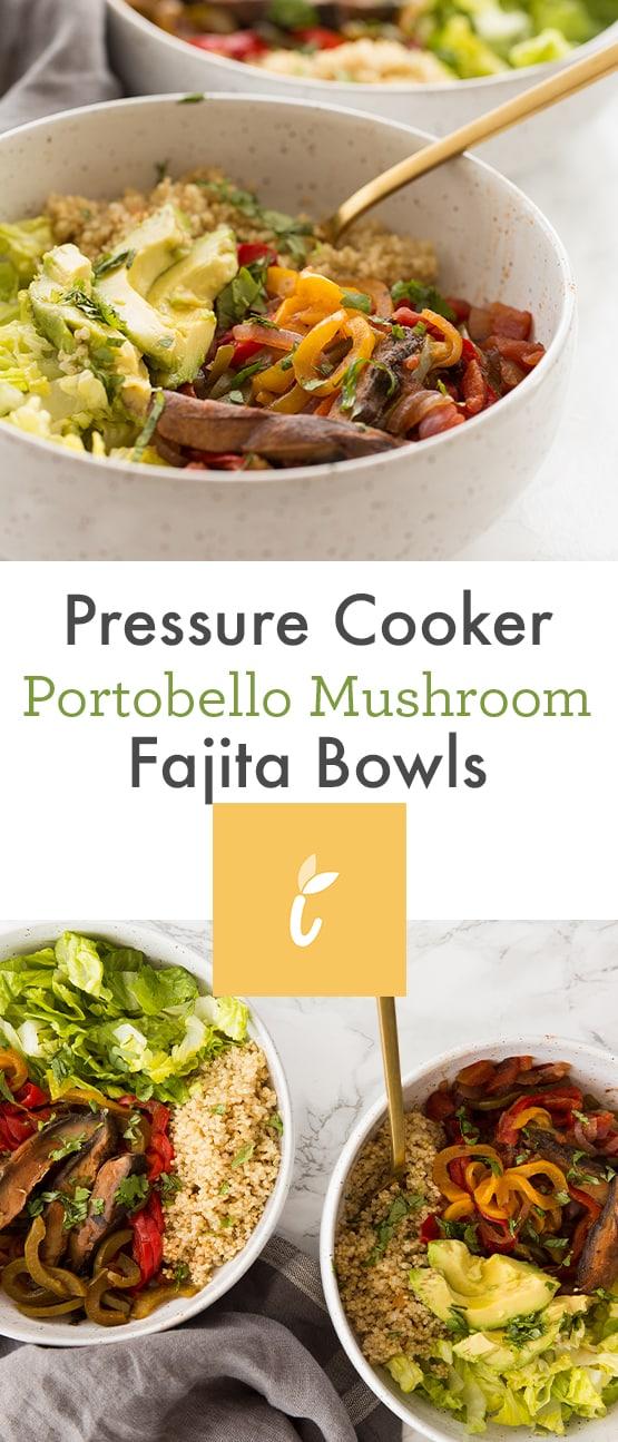 Pressure Cooker Portobello Mushroom Fajita Bowls