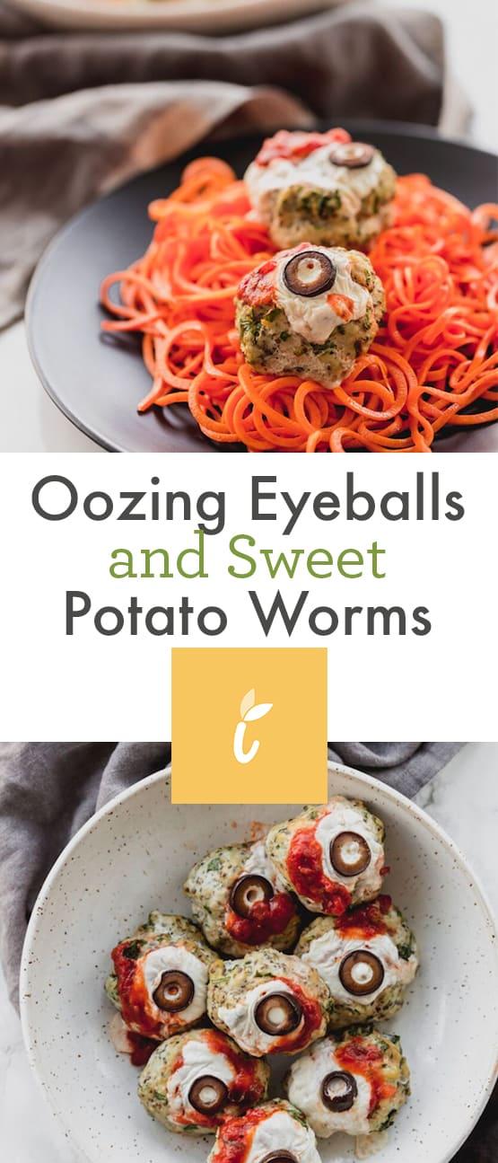 Oozing Eyeballs and Sweet Potato Worms
