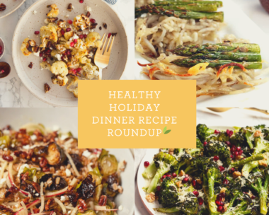 Healthy Holiday Dinner Recipe Roundup